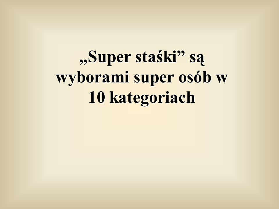 """""""Super Staśki"""""""
