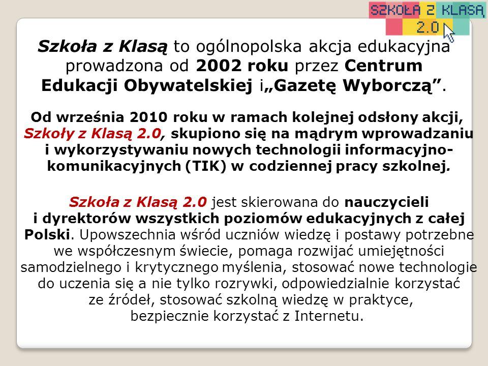 """Szkoła z Klasą to ogólnopolska akcja edukacyjna prowadzona od 2002 roku przez Centrum Edukacji Obywatelskiej i""""Gazetę Wyborczą ."""