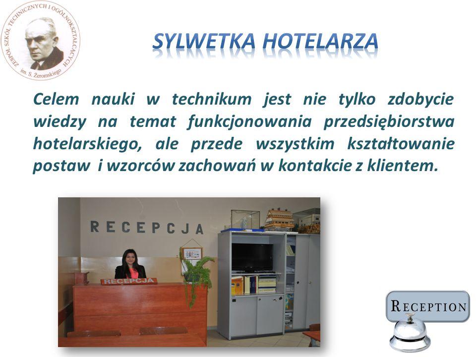  organizacji pracy w hotelarstwie  działalności recepcji  marketingu w hotelarstwie  obsługi konsumenta w restauracji hotelowej  obsługi informatycznej w hotelarstwie  geografii i języka angielskiego w zakresie rozszerzonym