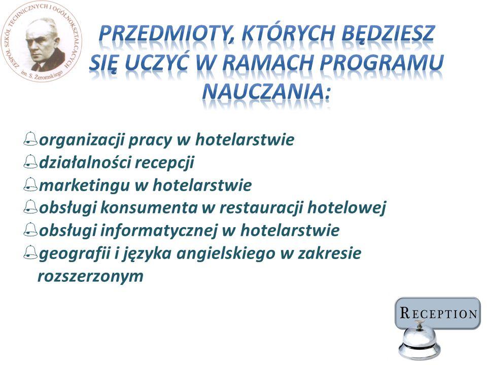  organizacji pracy w hotelarstwie  działalności recepcji  marketingu w hotelarstwie  obsługi konsumenta w restauracji hotelowej  obsługi informat