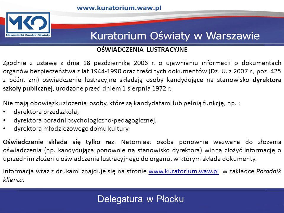 OŚWIADCZENIA LUSTRACYJNE Zgodnie z ustawą z dnia 18 października 2006 r.