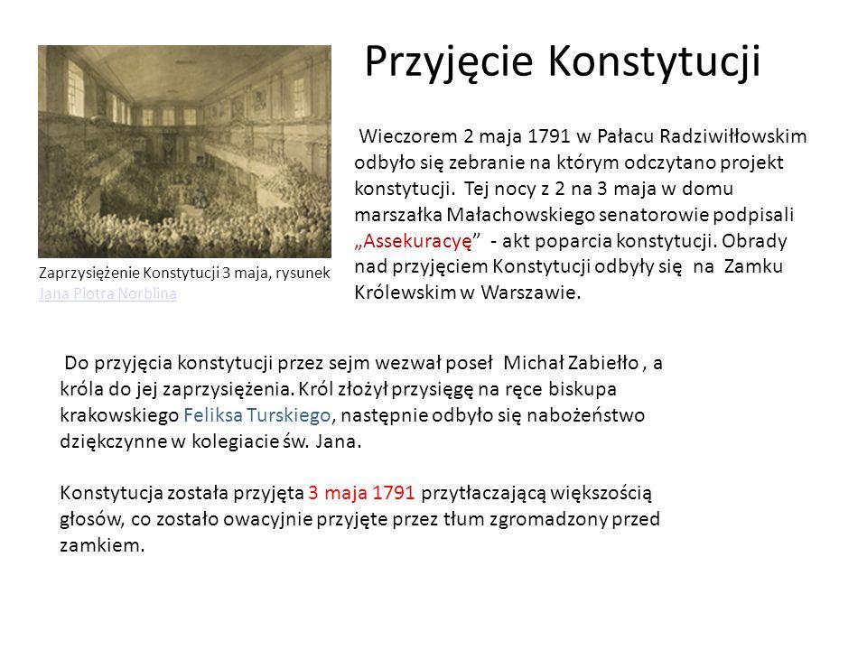 Przyjęcie Konstytucji Wieczorem 2 maja 1791 w Pałacu Radziwiłłowskim odbyło się zebranie na którym odczytano projekt konstytucji.