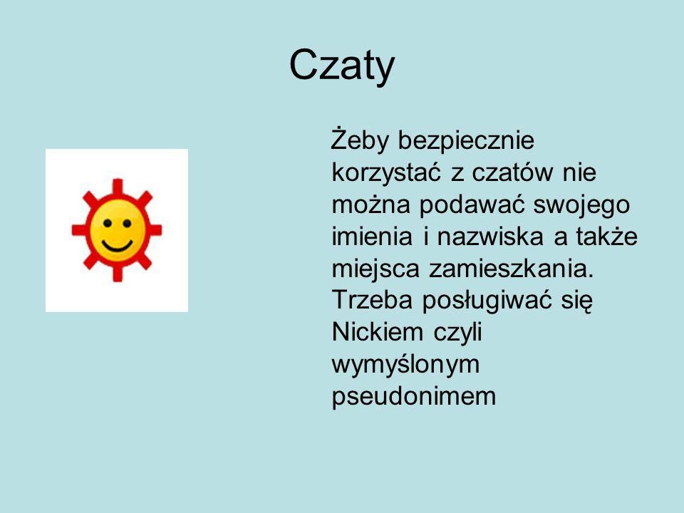 Strony przyjazne dzieciom: www.sieciaki.pl www.zyraffa.pl www.tomek-i-przyjaciele.pl www.planetaenergii.pl www.zabawna-kraina.pl www.naukadladzieci.net www.necio.pl/ www.dolinka.szkola.net/