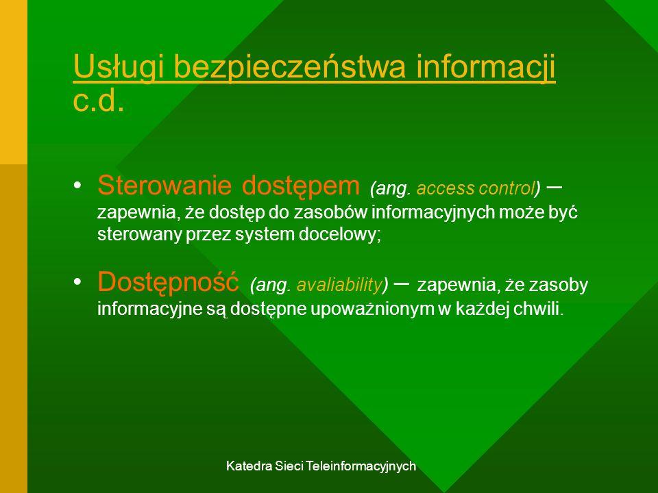 Katedra Sieci Teleinformacyjnych Przyczyny złamania Enigmy kolejność wykorzystywanych wirników nie powinna powtarzać się w ciągu jednego miesiąca; żaden wirnik nie powinien zajmować tej samej pozycji w kolejnych dwóch dniach; wykorzystywanie tylko 10 krosowań; używanie przewidywalnych słów i zwrotów; szyfrowanie tych samych tekstów otwartych różnymi kluczami; używanie łatwych do odgadnięcia ustawień początkowych.