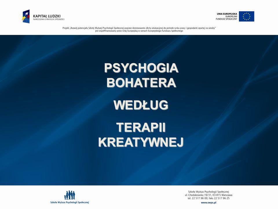 PSYCHOGIA BOHATERA WEDŁUG TERAPII KREATYWNEJ