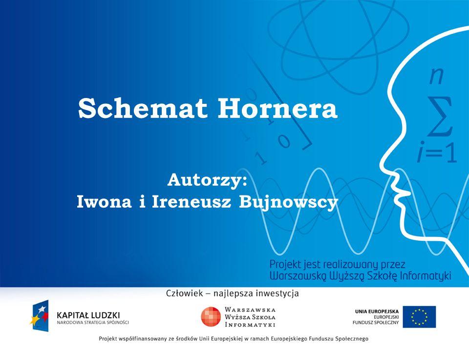 2 Schemat Hornera Autorzy: Iwona i Ireneusz Bujnowscy