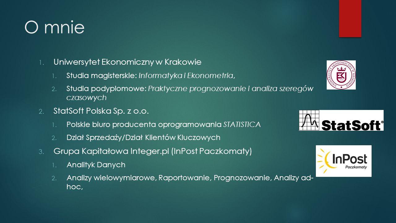 O mnie 1.Uniwersytet Ekonomiczny w Krakowie 1. Studia magisterskie: Informatyka i Ekonometria, 2.