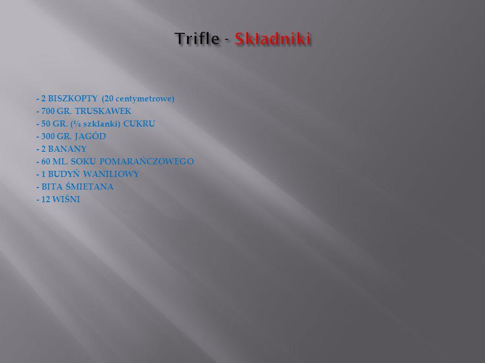 - 2 BISZKOPTY (20 centymetrowe) - 700 GR.TRUSKAWEK - 50 GR.