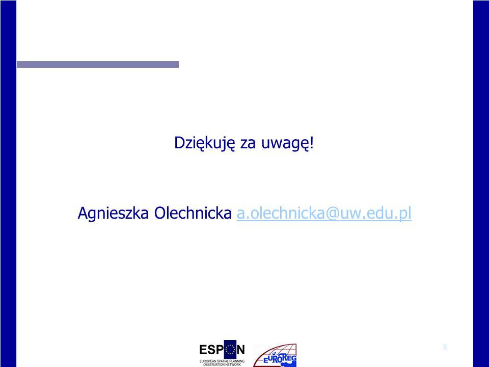 8 Dziękuję za uwagę! Agnieszka Olechnicka a.olechnicka@uw.edu.pla.olechnicka@uw.edu.pl