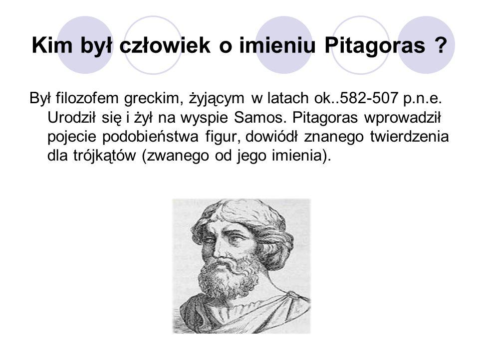 Kim był człowiek o imieniu Pitagoras ? Był filozofem greckim, żyjącym w latach ok..582-507 p.n.e. Urodził się i żył na wyspie Samos. Pitagoras wprowad