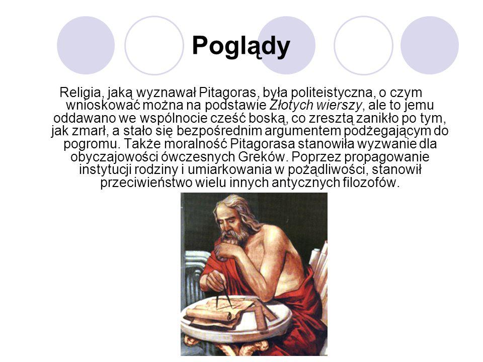 Poglądy Religia, jaką wyznawał Pitagoras, była politeistyczna, o czym wnioskować można na podstawie Złotych wierszy, ale to jemu oddawano we wspólnoci