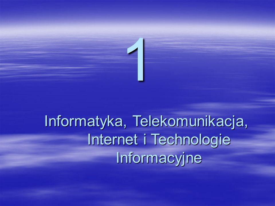 1 Informatyka, Telekomunikacja, Internet i Technologie Informacyjne