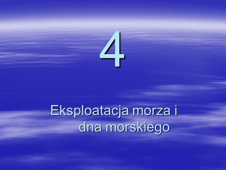 4 Eksploatacja morza i dna morskiego