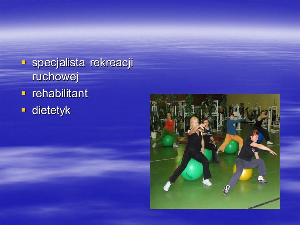  specjalista rekreacji ruchowej  rehabilitant  dietetyk