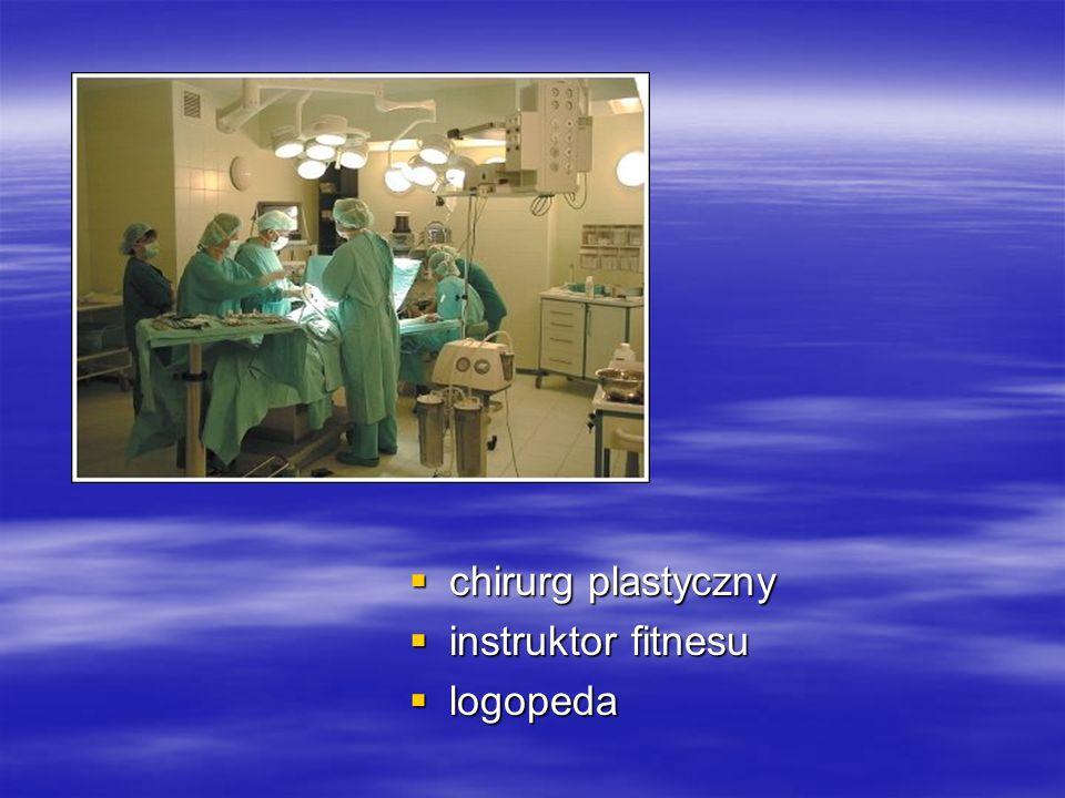 chirurg plastyczny  instruktor fitnesu  logopeda