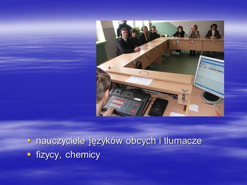 nauczyciele języków obcych i tłumacze  fizycy, chemicy