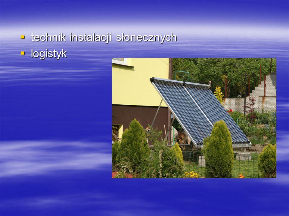  technik instalacji słonecznych  logistyk