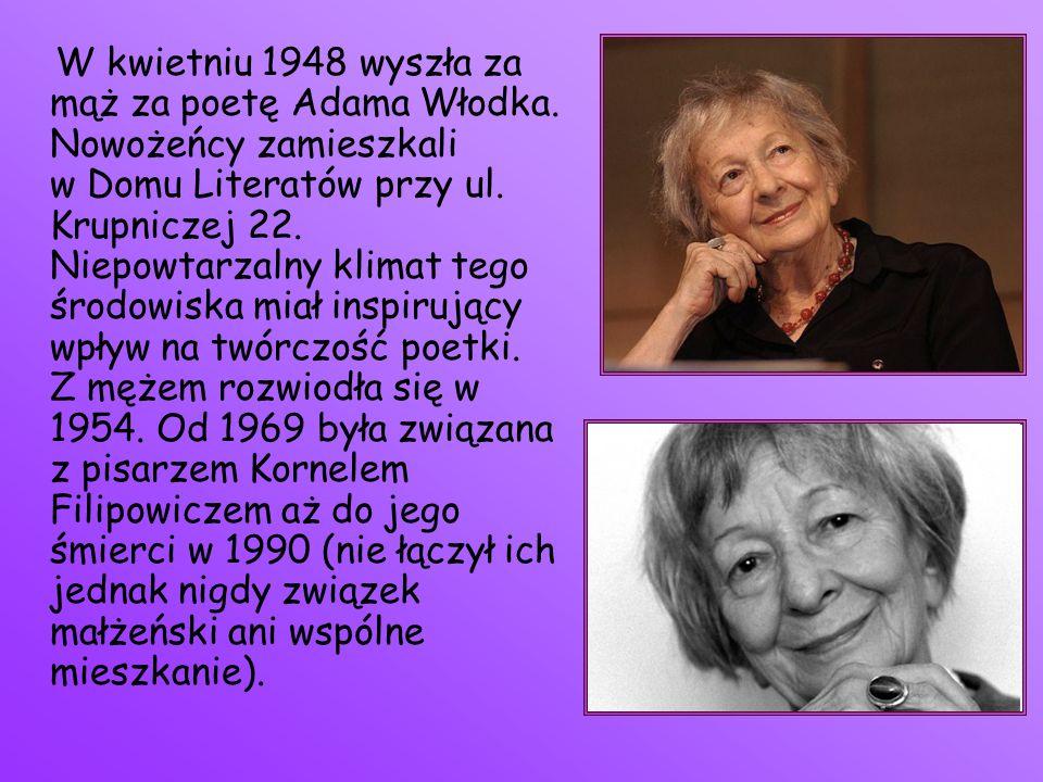 W kwietniu 1948 wyszła za mąż za poetę Adama Włodka. Nowożeńcy zamieszkali w Domu Literatów przy ul. Krupniczej 22. Niepowtarzalny klimat tego środowi