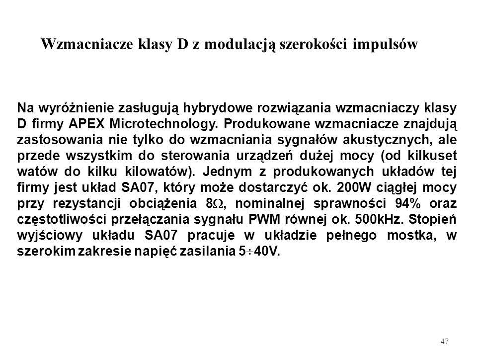 47 Na wyróżnienie zasługują hybrydowe rozwiązania wzmacniaczy klasy D firmy APEX Microtechnology. Produkowane wzmacniacze znajdują zastosowania nie ty
