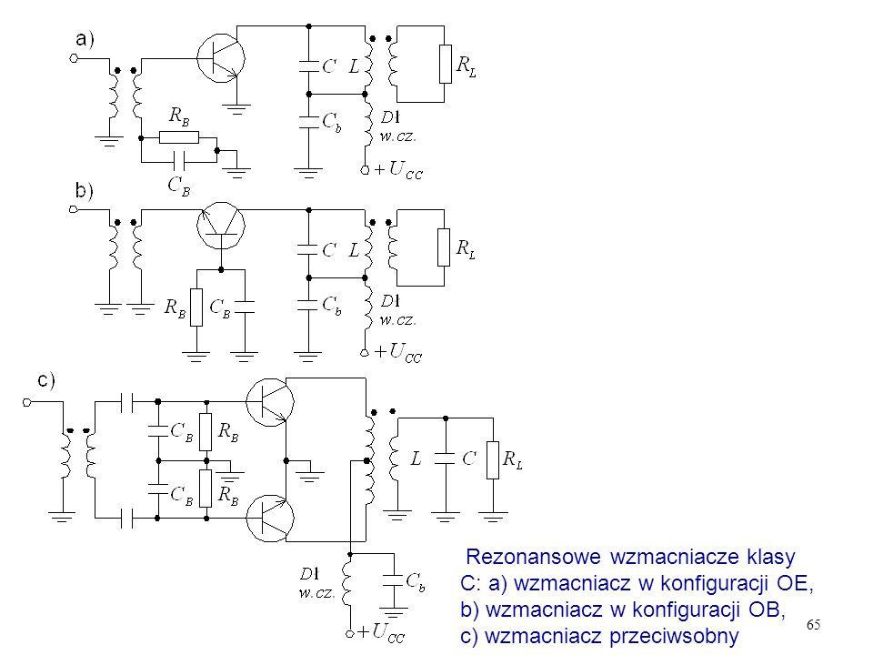 65 Rezonansowe wzmacniacze klasy C: a) wzmacniacz w konfiguracji OE, b) wzmacniacz w konfiguracji OB, c) wzmacniacz przeciwsobny