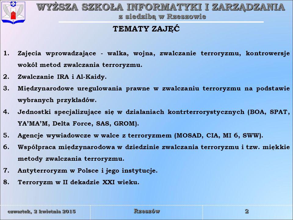 WYŻSZA SZKOŁA INFORMATYKI I ZARZĄDZANIA z siedzibą w Rzeszowie 23 czwartek, 2 kwietnia 2015czwartek, 2 kwietnia 2015czwartek, 2 kwietnia 2015czwartek, 2 kwietnia 2015 Rzeszów Artur Ł Agencja Bezpieczeństwa Wewnętrznego informuje, iż w dniu 6 czerwca 2012 r.