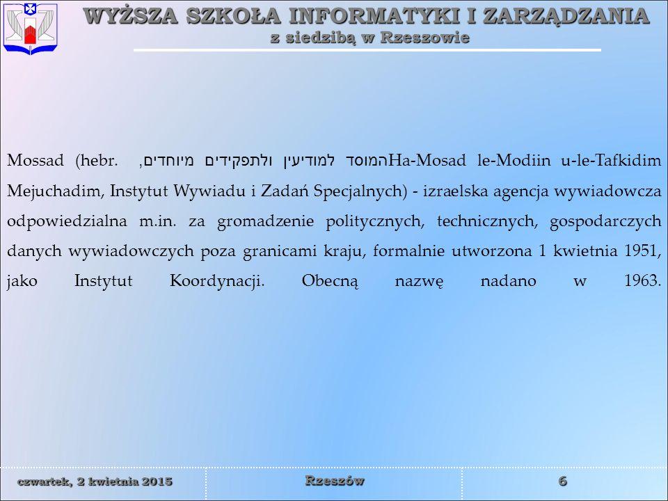 WYŻSZA SZKOŁA INFORMATYKI I ZARZĄDZANIA z siedzibą w Rzeszowie 6 czwartek, 2 kwietnia 2015czwartek, 2 kwietnia 2015czwartek, 2 kwietnia 2015czwartek, 2 kwietnia 2015 Rzeszów Mossad (hebr.