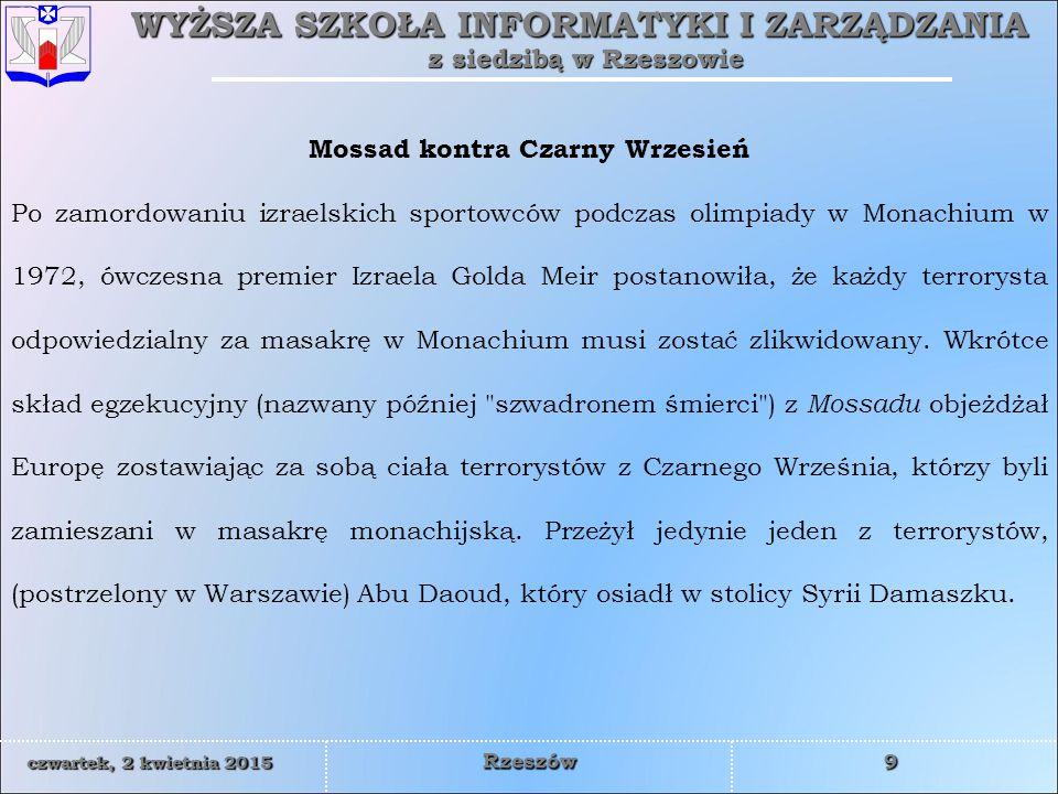 WYŻSZA SZKOŁA INFORMATYKI I ZARZĄDZANIA z siedzibą w Rzeszowie 20 czwartek, 2 kwietnia 2015czwartek, 2 kwietnia 2015czwartek, 2 kwietnia 2015czwartek, 2 kwietnia 2015 Rzeszów Celem ataku miały być konstytucyjne organy RP, a w szczególności Prezydent Rzeczypospolitej Polskiej, Prezes Rady Ministrów oraz politycy wszystkich opcji politycznych zgromadzeni w budynku Sejmu.
