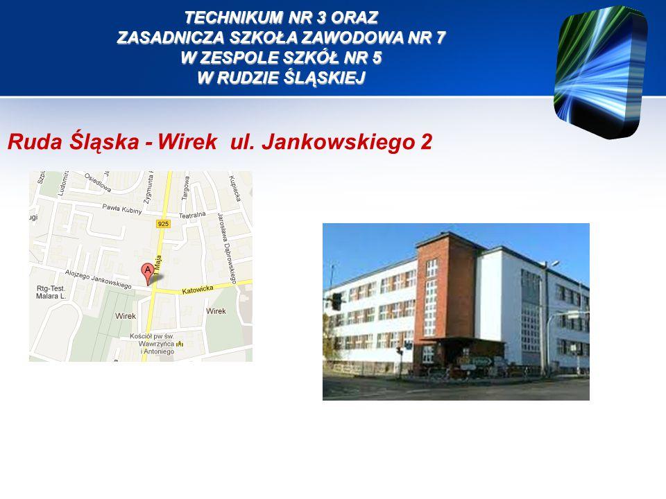TECHNIKUM NR 3 ORAZ ZASADNICZA SZKOŁA ZAWODOWA NR 7 W ZESPOLE SZKÓŁ NR 5 W RUDZIE ŚLĄSKIEJ Ruda Śląska - Wirek ul.