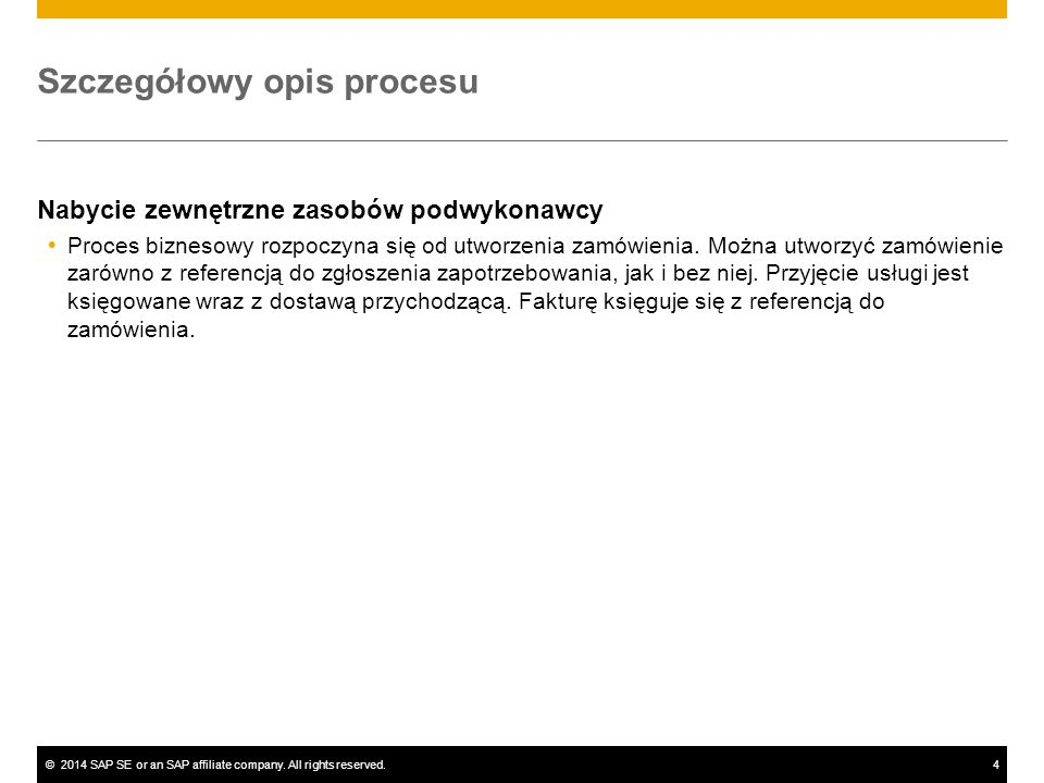 ©2014 SAP SE or an SAP affiliate company. All rights reserved.4 Szczegółowy opis procesu Nabycie zewnętrzne zasobów podwykonawcy  Proces biznesowy ro