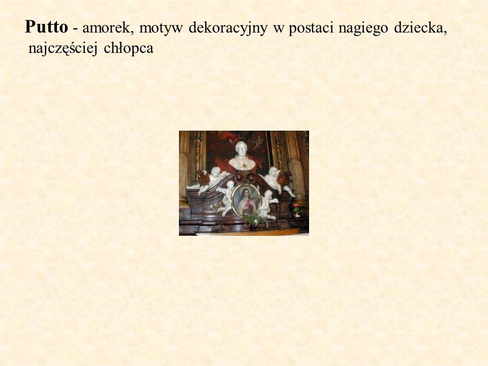 Putto - amorek, motyw dekoracyjny w postaci nagiego dziecka, najczęściej chłopca