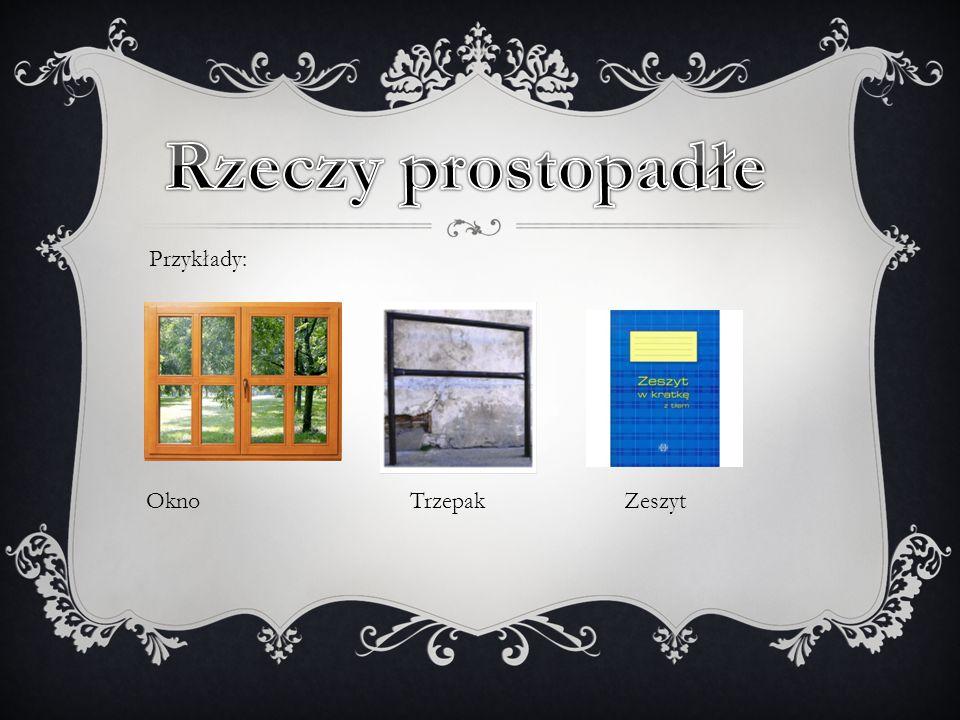 Przykłady: Okno Trzepak Zeszyt