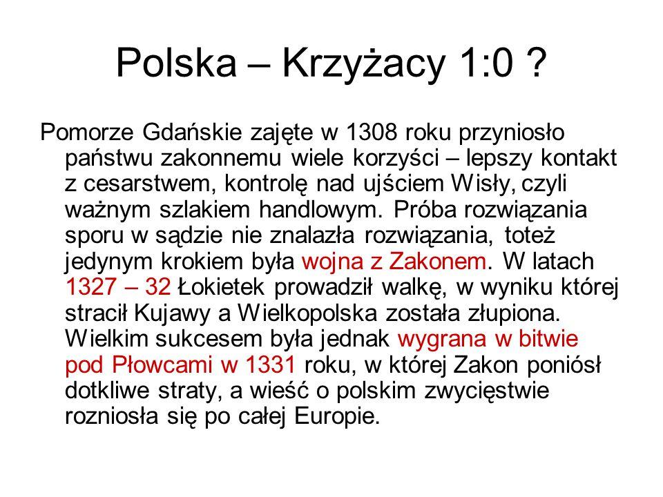 Polska – Krzyżacy 1:0 ? Pomorze Gdańskie zajęte w 1308 roku przyniosło państwu zakonnemu wiele korzyści – lepszy kontakt z cesarstwem, kontrolę nad uj