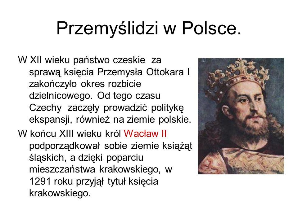 Przemyślidzi w Polsce. W XII wieku państwo czeskie za sprawą księcia Przemysła Ottokara I zakończyło okres rozbicie dzielnicowego. Od tego czasu Czech