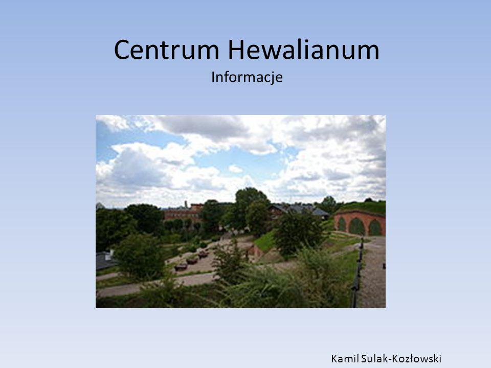 Centrum Hewalianum Informacje Kamil Sulak-Kozłowski