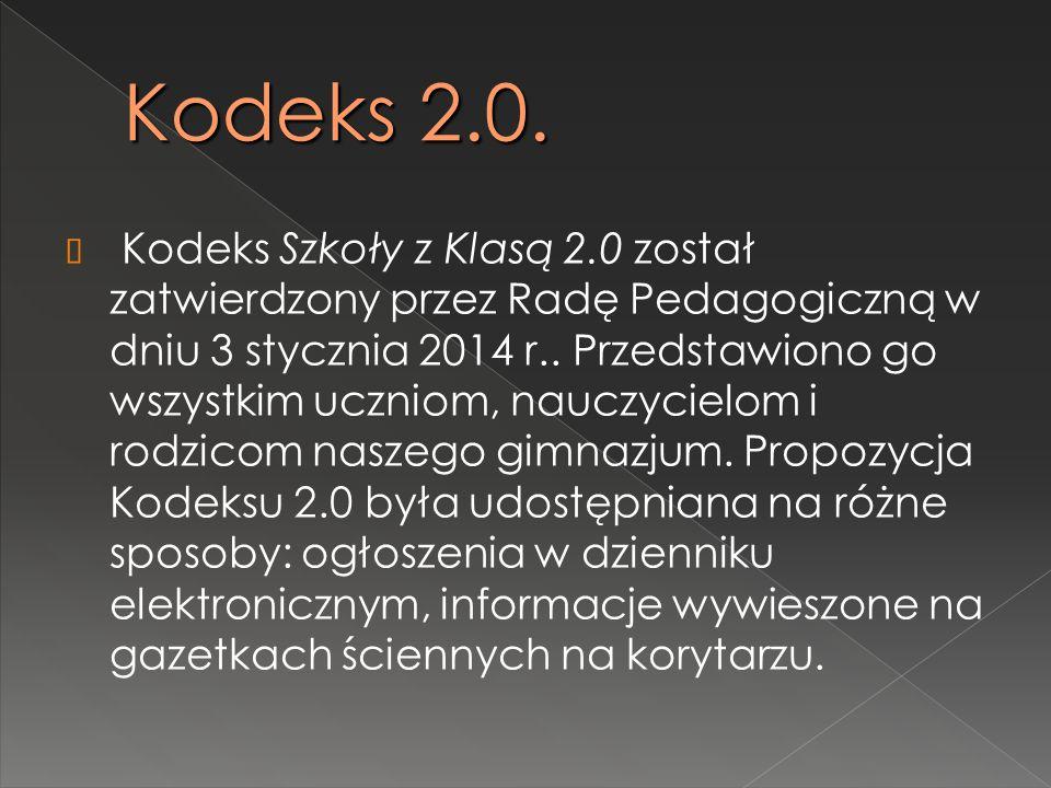 Kodeks 2.0.  Kodeks Szkoły z Klasą 2.0 został zatwierdzony przez Radę Pedagogiczną w dniu 3 stycznia 2014 r.. Przedstawiono go wszystkim uczniom, nau