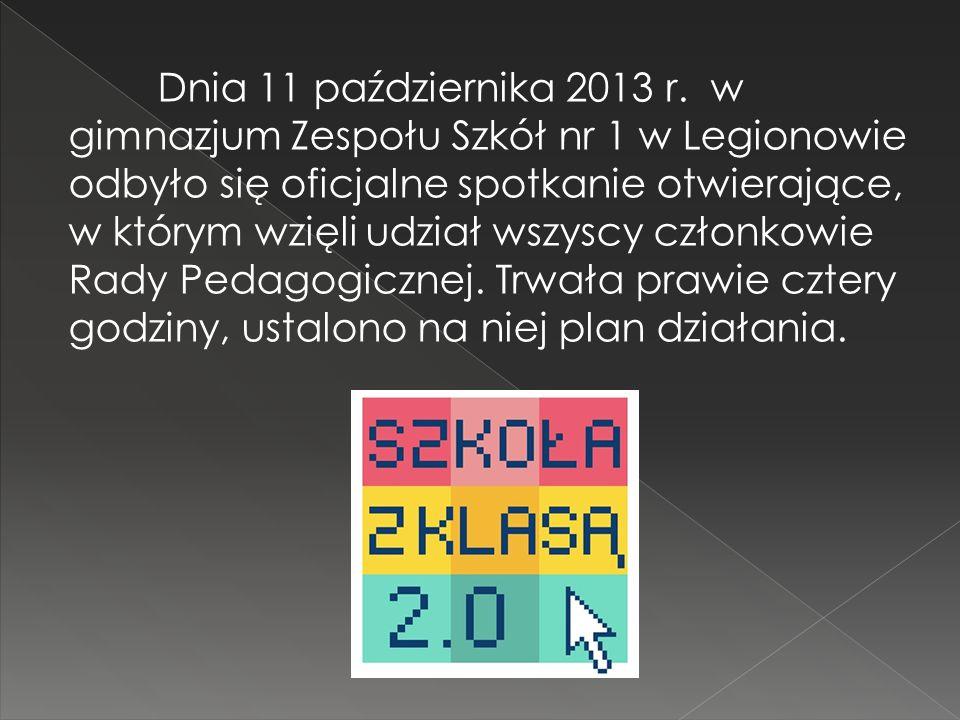 Dnia 11 października 2013 r. w gimnazjum Zespołu Szkół nr 1 w Legionowie odbyło się oficjalne spotkanie otwierające, w którym wzięli udział wszyscy cz