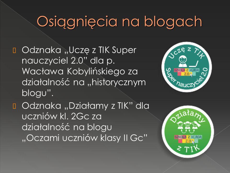 """Osiągnięcia na blogach  Odznaka """"Uczę z TIK Super nauczyciel 2.0 dla p."""