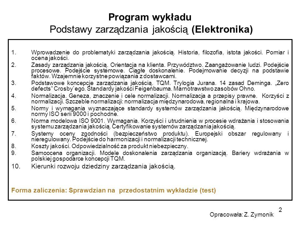 2 Program wykładu Podstawy zarządzania jakością (Elektronika) 1.Wprowadzenie do problematyki zarządzania jakością. Historia, filozofia, istota jakości