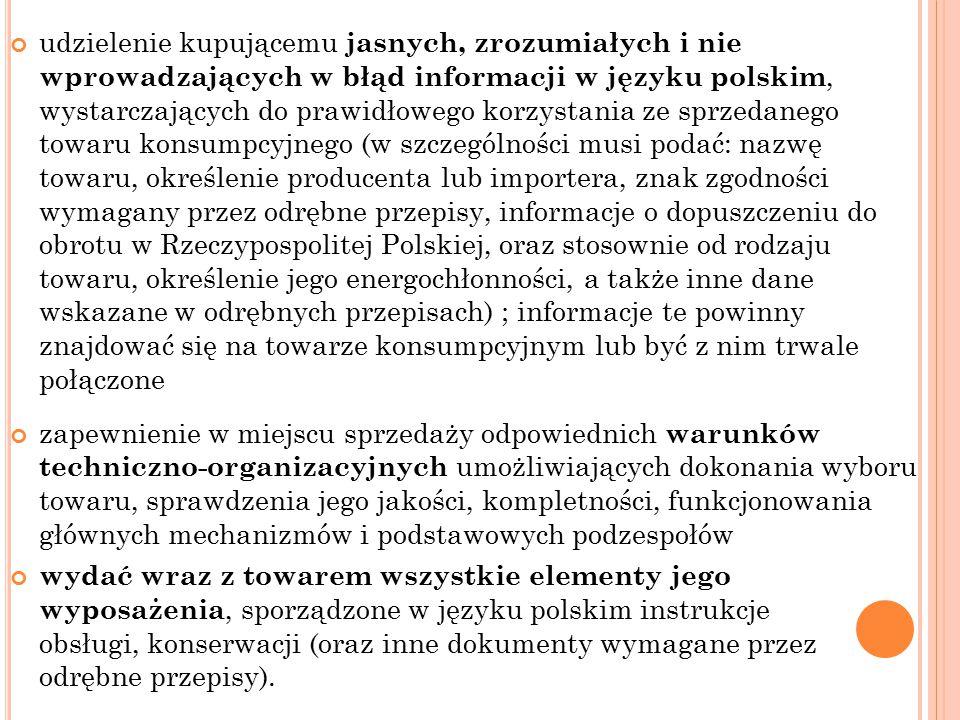 udzielenie kupującemu jasnych, zrozumiałych i nie wprowadzających w błąd informacji w języku polskim, wystarczających do prawidłowego korzystania ze s