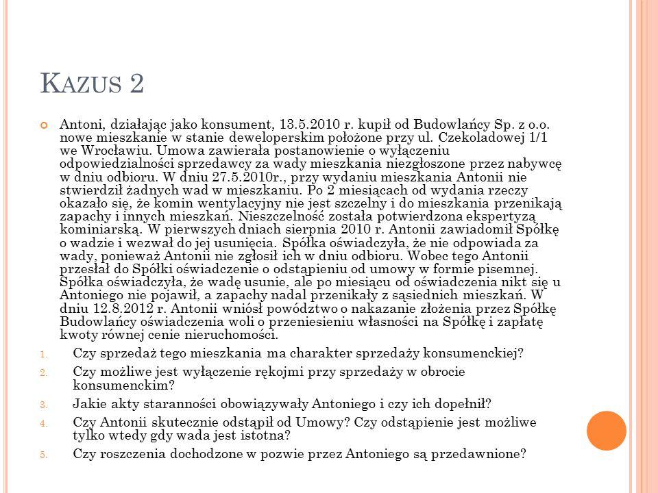 K AZUS 2 Antoni, działając jako konsument, 13.5.2010 r. kupił od Budowlańcy Sp. z o.o. nowe mieszkanie w stanie deweloperskim położone przy ul. Czekol
