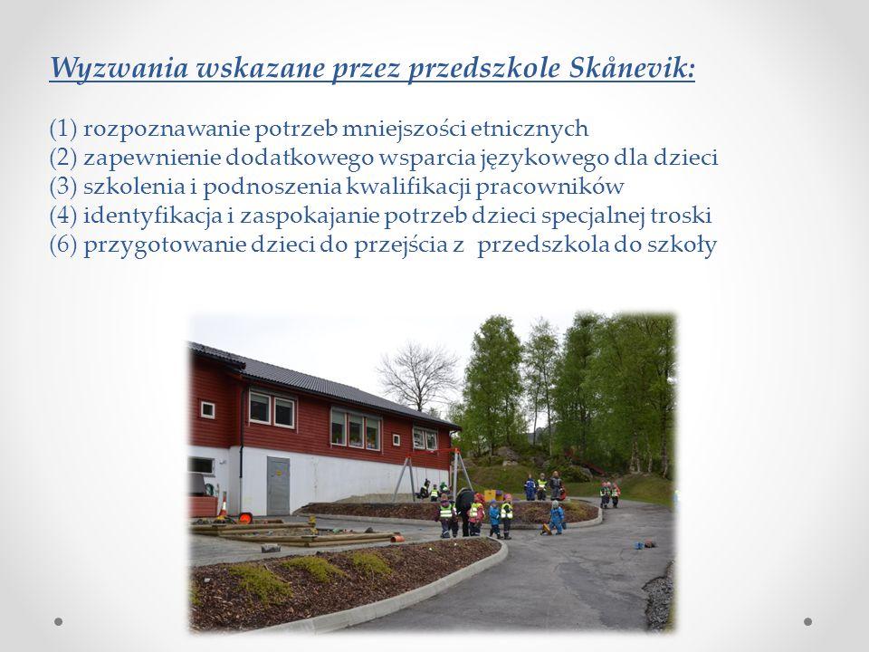 Wyzwania wskazane przez przedszkole Skånevik: (1) rozpoznawanie potrzeb mniejszości etnicznych (2) zapewnienie dodatkowego wsparcia językowego dla dzi