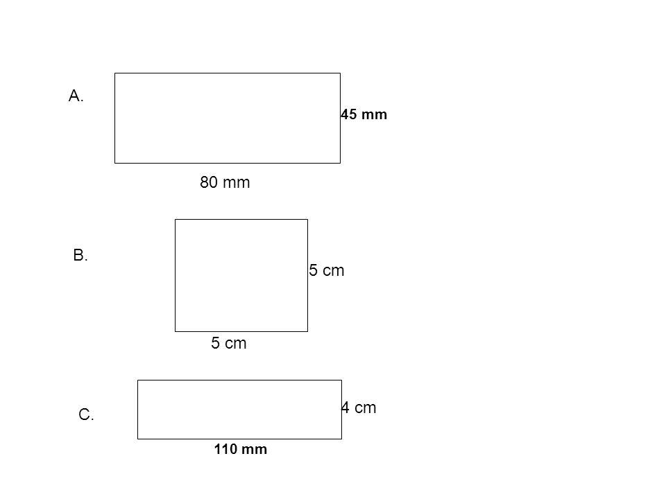 A. B. C. 80 mm 45 mm 110 mm 4 cm 5 cm
