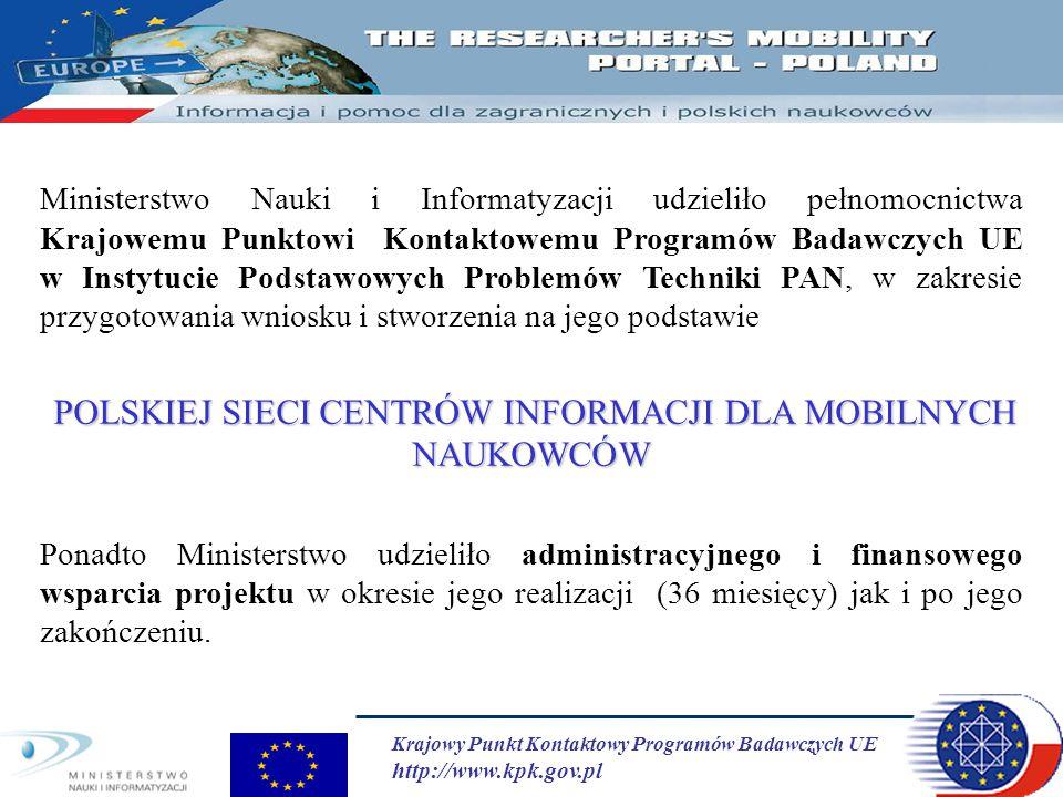 Krajowy Punkt Kontaktowy Programów Badawczych UE http://www.kpk.gov.pl Ministerstwo Nauki i Informatyzacji udzieliło pełnomocnictwa Krajowemu Punktowi