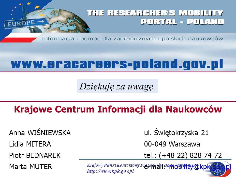 Krajowy Punkt Kontaktowy Programów Badawczych UE http://www.kpk.gov.pl Krajowe Centrum Informacji dla Naukowców Anna WIŚNIEWSKAul. Świętokrzyska 21 Li