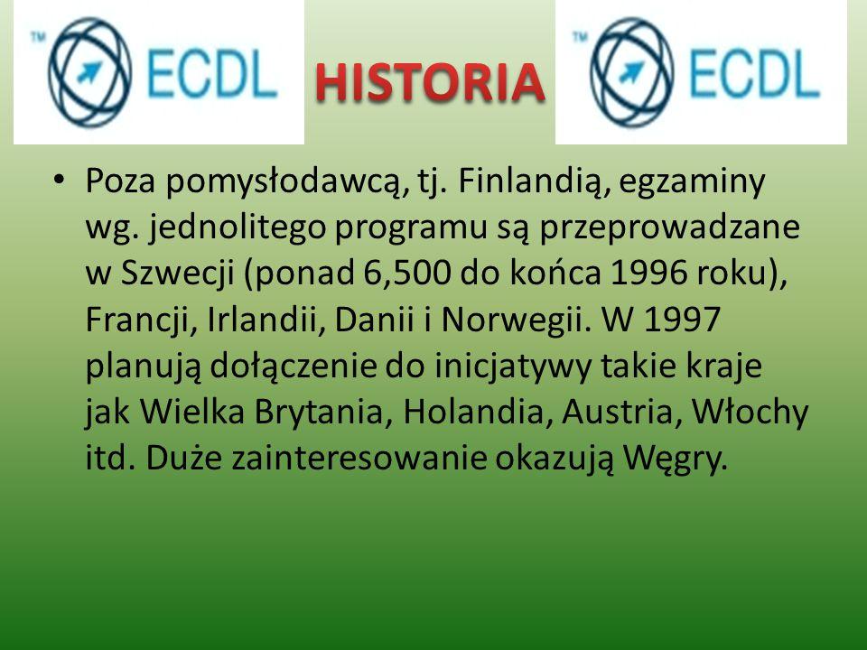 Poza pomysłodawcą, tj. Finlandią, egzaminy wg. jednolitego programu są przeprowadzane w Szwecji (ponad 6,500 do końca 1996 roku), Francji, Irlandii, D