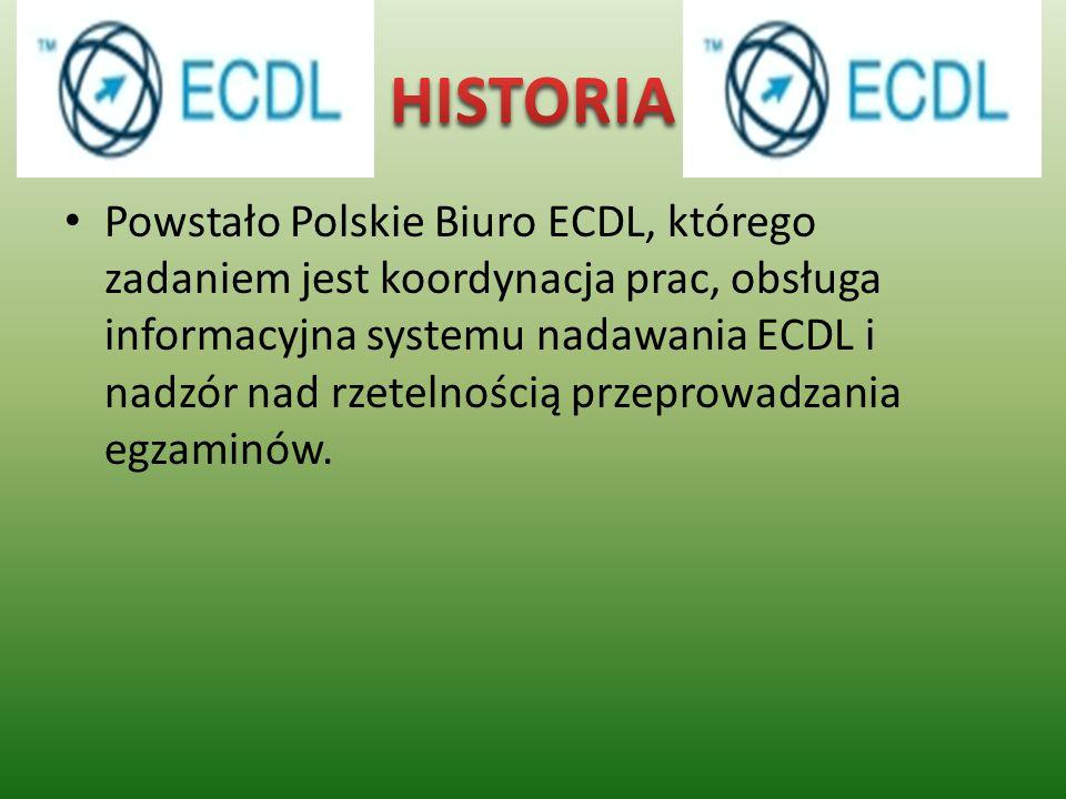 Powstało Polskie Biuro ECDL, którego zadaniem jest koordynacja prac, obsługa informacyjna systemu nadawania ECDL i nadzór nad rzetelnością przeprowadz