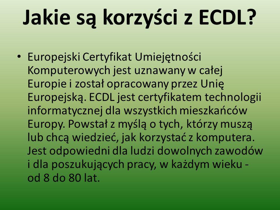 Jakie są korzyści z ECDL? Europejski Certyfikat Umiejętności Komputerowych jest uznawany w całej Europie i został opracowany przez Unię Europejską. EC