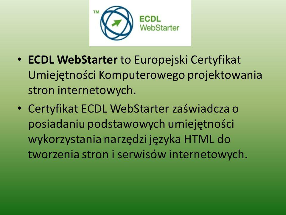 ECDL WebStarter to Europejski Certyfikat Umiejętności Komputerowego projektowania stron internetowych.