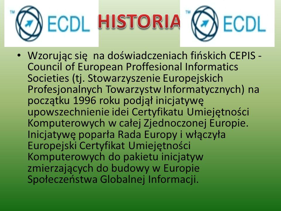 Wzorując się na doświadczeniach fińskich CEPIS - Council of European Proffesional Informatics Societies (tj. Stowarzyszenie Europejskich Profesjonalny