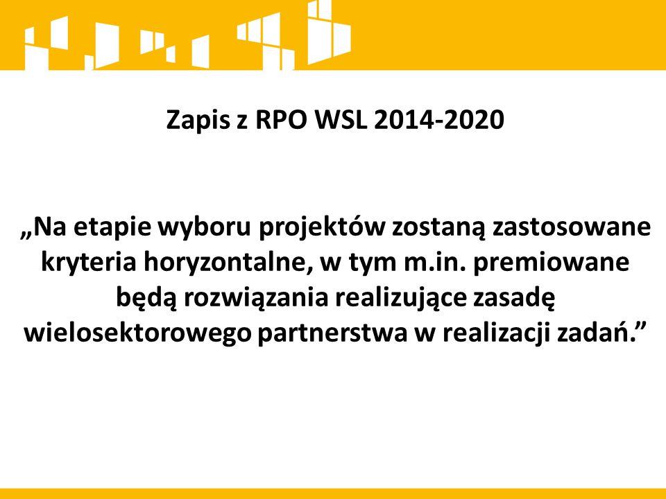 """Zapis z RPO WSL 2014-2020 """"Na etapie wyboru projektów zostaną zastosowane kryteria horyzontalne, w tym m.in. premiowane będą rozwiązania realizujące z"""